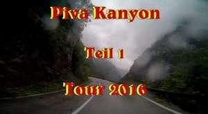Piva Canyon, Piva Lake Teil 1 Juli 2016