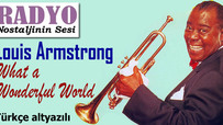 Louis Armstrong - What a Wonderful World (Türkçe altyazılı)