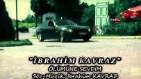 Ibrahim Kavraz Olumune Sevdim