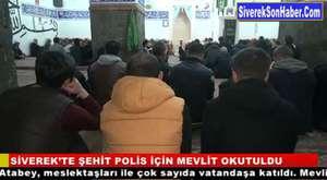 Siverek'te şehit düşen polis memuru için mevlit okutuldu