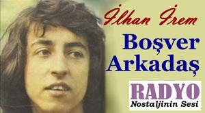 İlhan İrem - Boşver Arkadaş (1974)