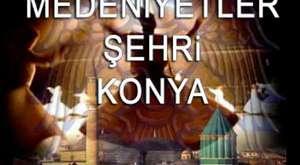 En İyi Konya Tanıtım Filmi, Konya Tanıtım Videosu - Konya Tv - Konya Web Tv - Konya Haber Sitesi