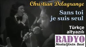 Christian Delagrange - Sans toi je suis seul (Türkçe altyazılı)