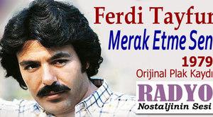 Ferdi Tayfur - Merak Etme Sen (1979)