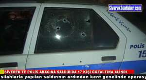 Polis aracına saldırıda 17 kişi gözaltına alındı