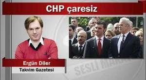 Ergün Diler : CHP Çaresiz