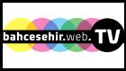 BAHÇEŞEHİR web TV